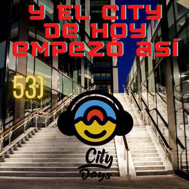 53) Y El City de Hoy empezo así