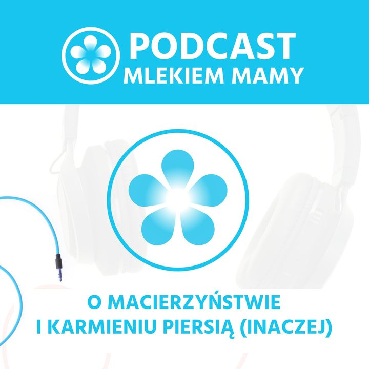 Podcast Mlekiem Mamy