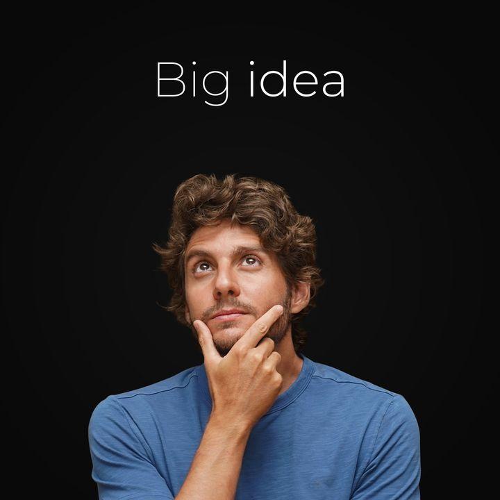 Ep. 43 - Como saber se uma big idea é boa ou ruim
