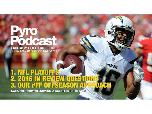 Pyro Podcast - Show 260 - 2016 #FF In Review & 2017 Fantasy Football Approach