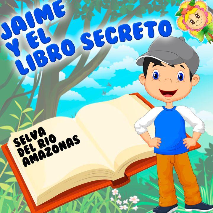 71. Jaime y el libro secreto. Cuento infantil de Hada de Fresa para aprender sobre el Amazonas