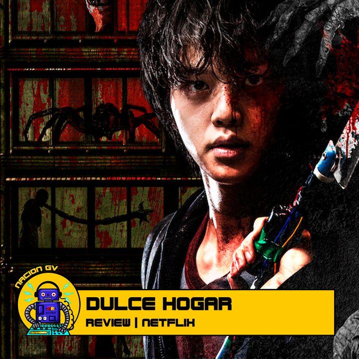 Dulce Hogar - Review Netflix   3 de enero