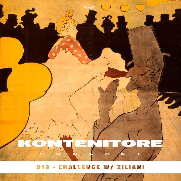 Kontenitore 013 - challenge w/ Ziliani