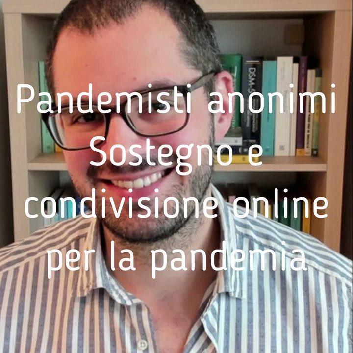 Pandemisti anonimi - Sostegno e condivisione online per la pandemia - Valerio Celletti
