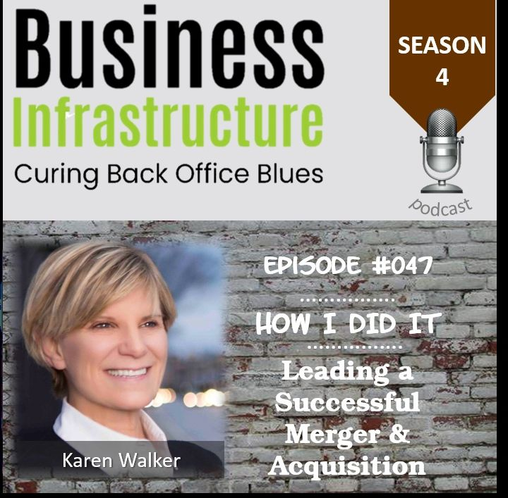 Episode 47: Leading a Successful Merger & Acquisition with Karen Walker