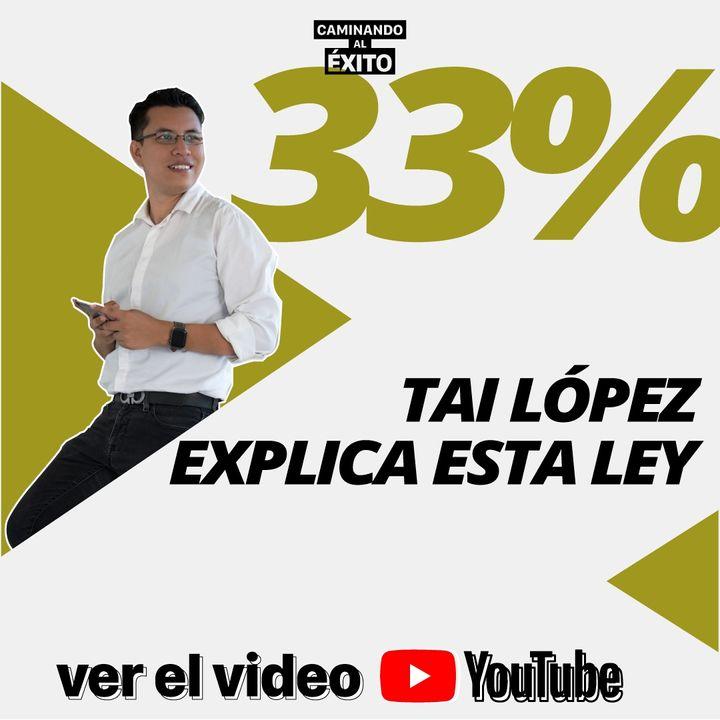 Ley del 33% Según #TaiLopez    131/365