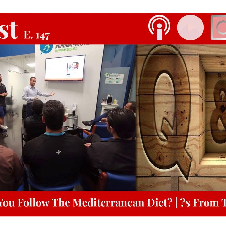 "147 - Should You Do The ""Mediterranean Diet"" ? LIVE From the Inner Circle"