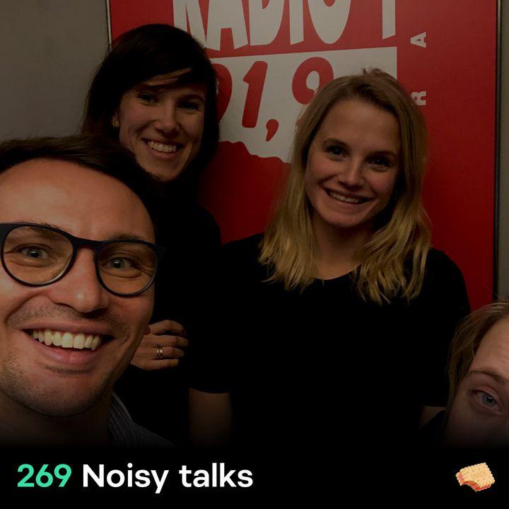 SNACK 269 Noisy Talks