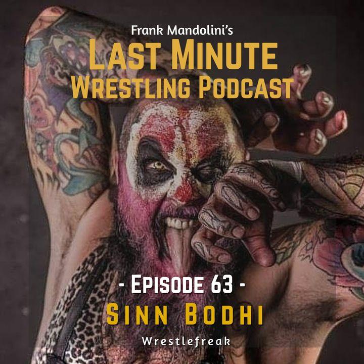 Ep. 63: Inside the twisted mind of Sinn Bodhi, wrestling's sickest clown