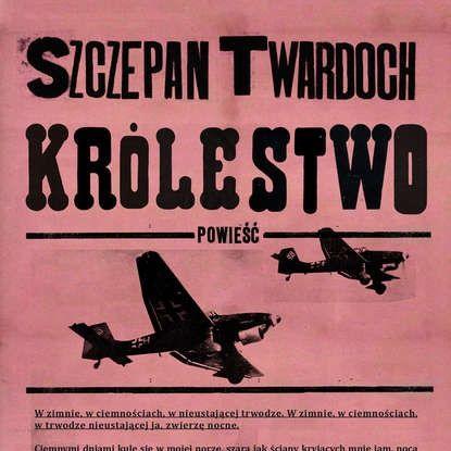 """03. """"Królestwo"""" Szczepan Twardoch"""
