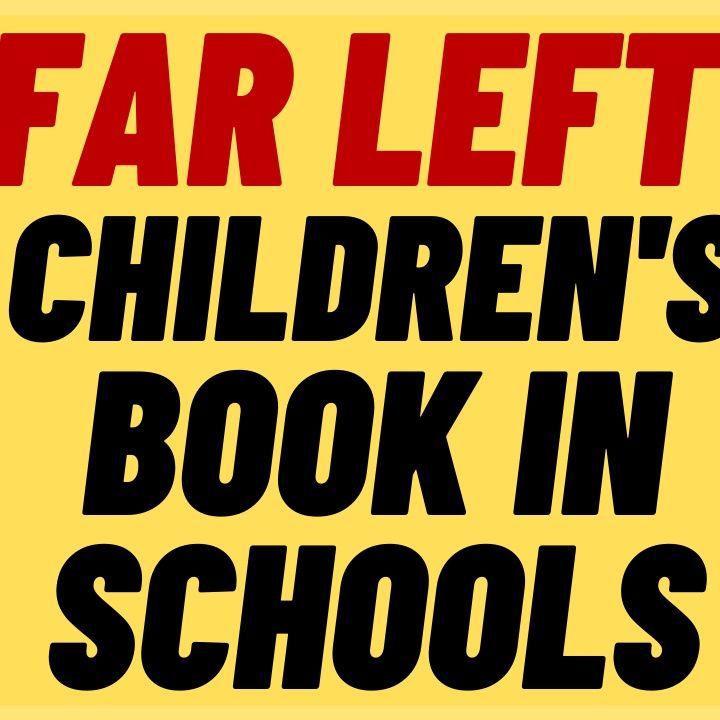INSANE LEFTIST Children's Book 'Not My Idea' Taught in Elementary Schools