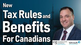 New Tax Rules and Benefits For Canadians