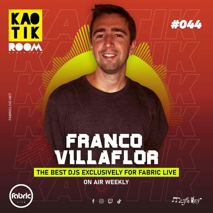 FRANCO VILLAFLOR - KAOTIK ROOM EP. 044