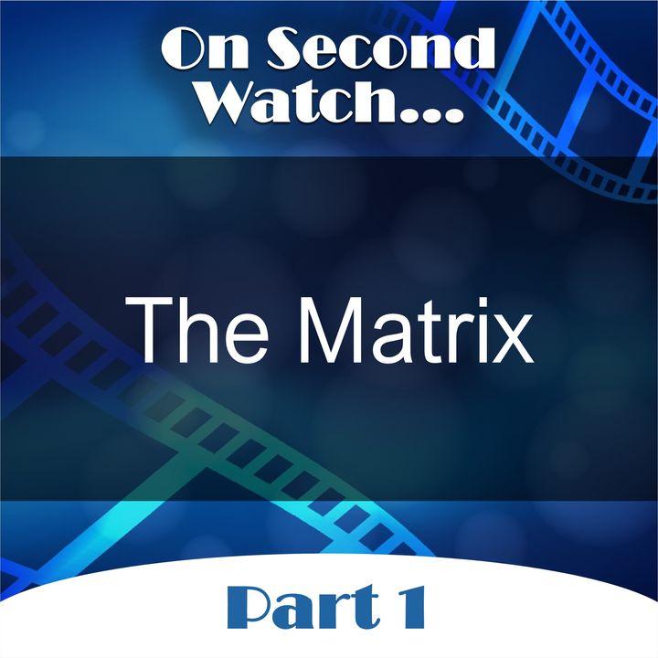 The Matrix (1999) - Part 1, Nostalgia Review