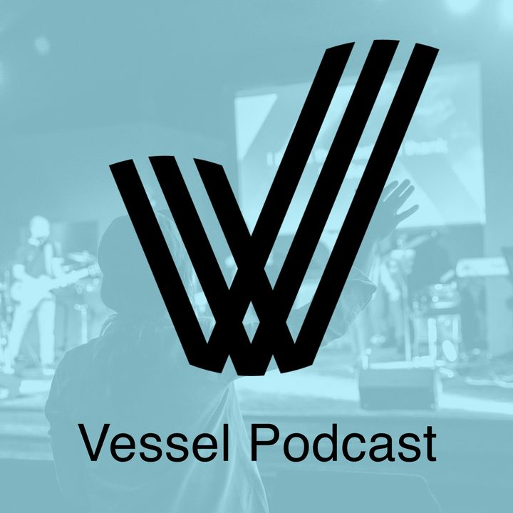 Vessel Podcast