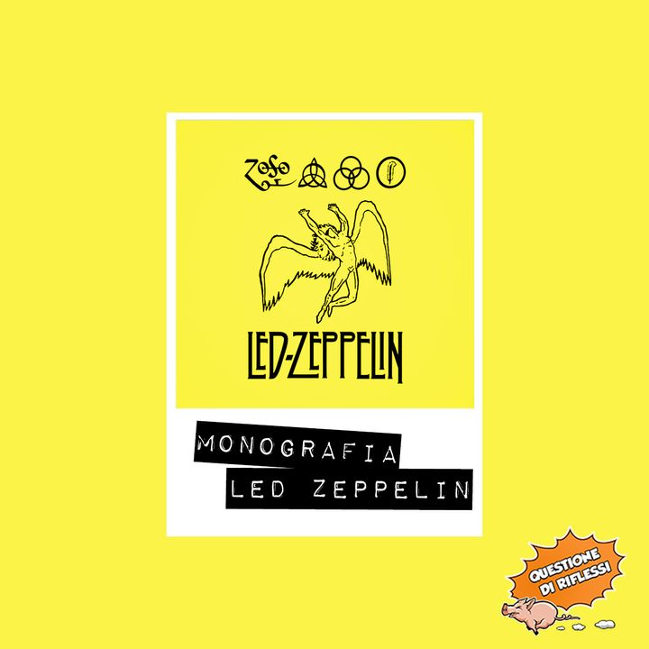 Puntata 39 - Monografia Led Zeppelin
