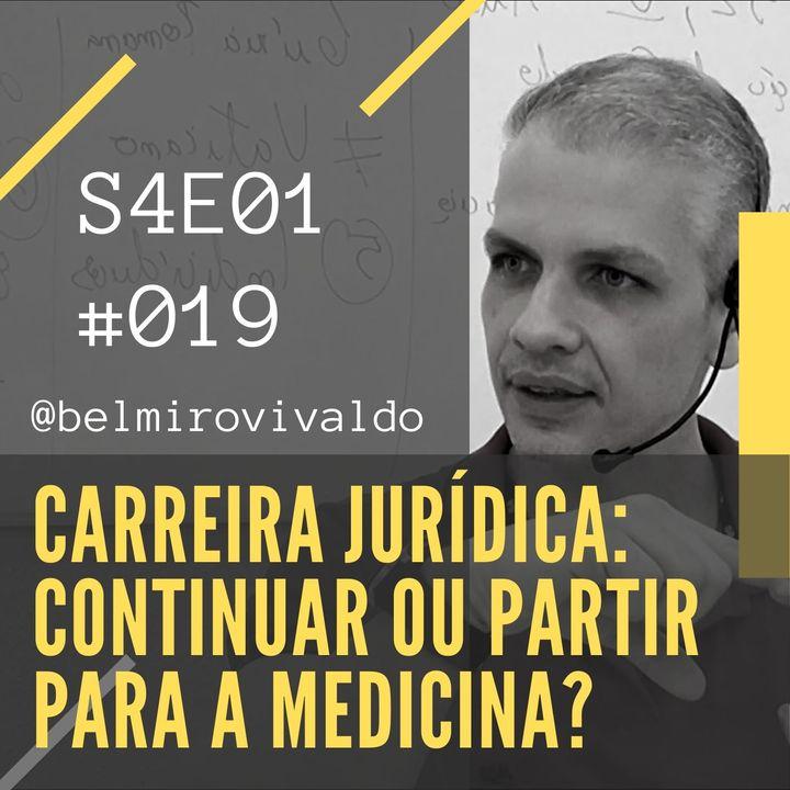 #019 | S4E01 | Carreira jurídica ou medicina?