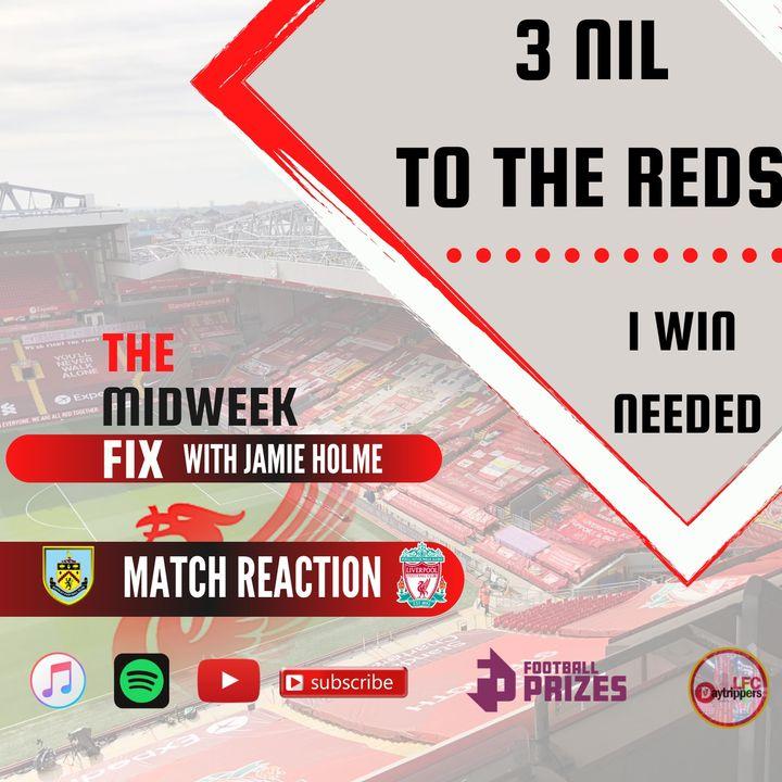 Liverpool Go Fourth     Burnley 0 v Liverpool 3   Midweek FIx