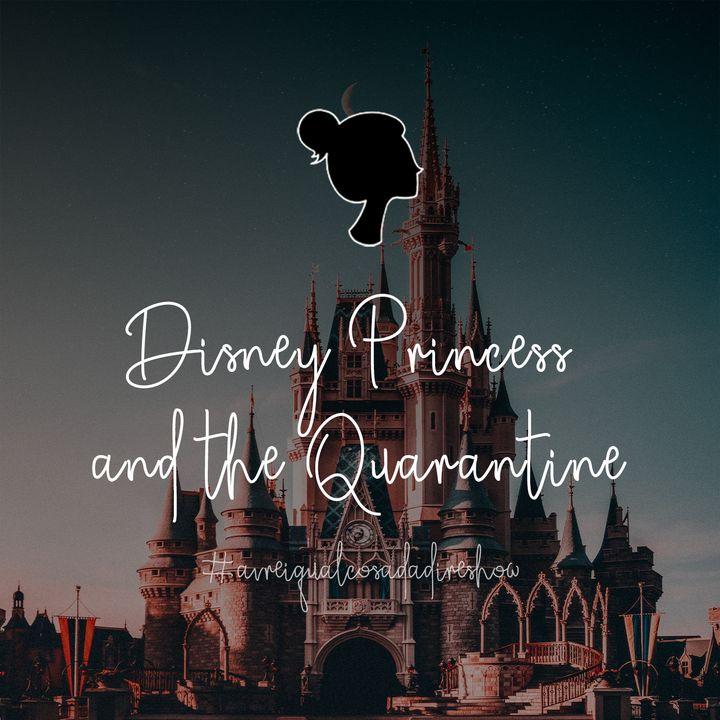 Disney Princess and the Quarantine