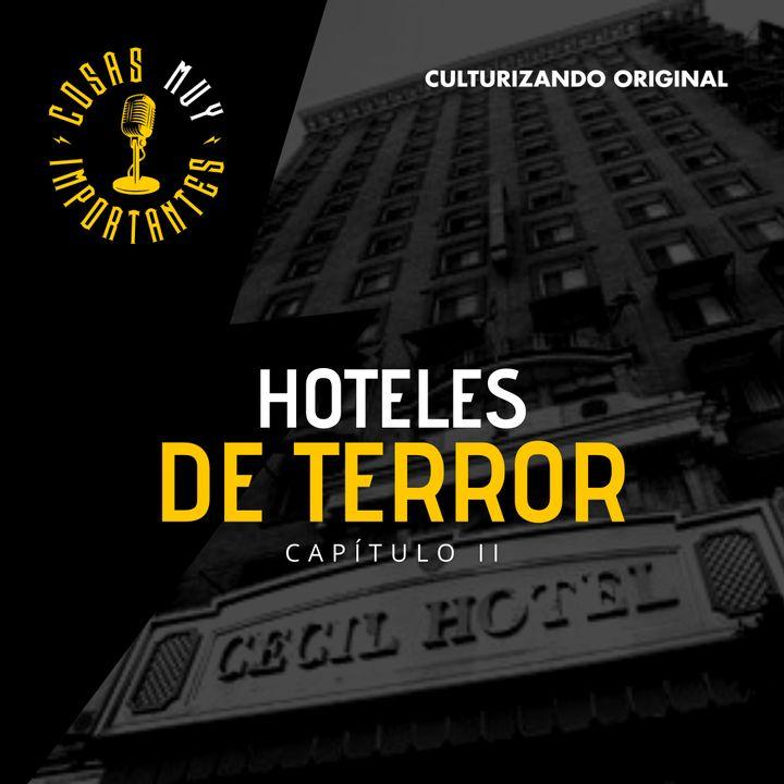 E21 • Hoteles de Terror Capitulo II • Cosas Muy Importantes • Culturizando