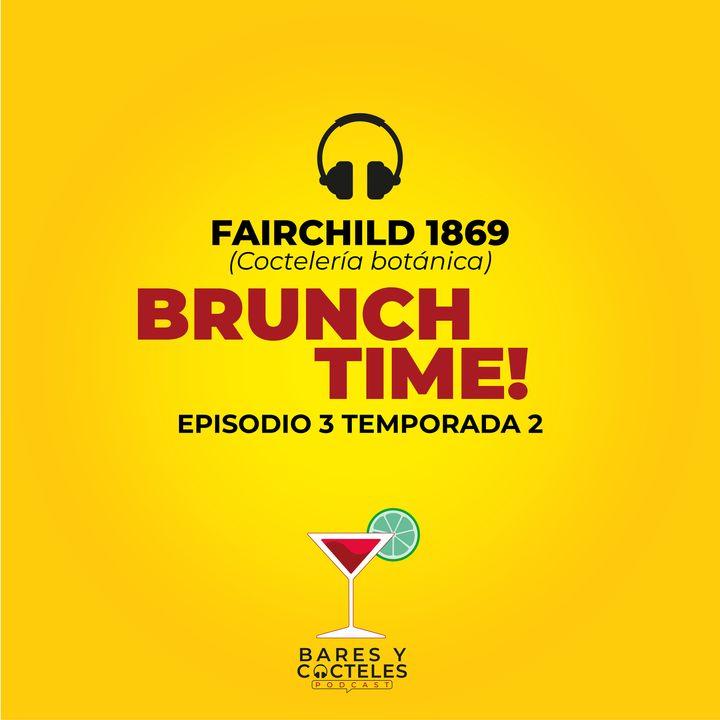 """T02E03 """"Brunch Time! en Restaurante Fairchild 1869"""""""