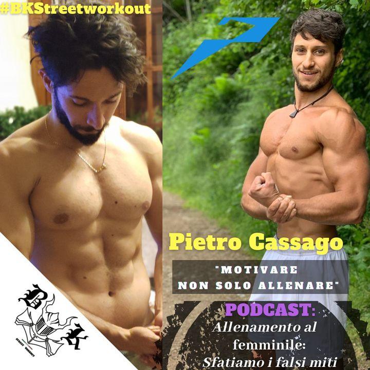 EP 34 - Allenamento al FEMMINILE: sfatiamo FALSI MITI con PIETRO CASSAGO