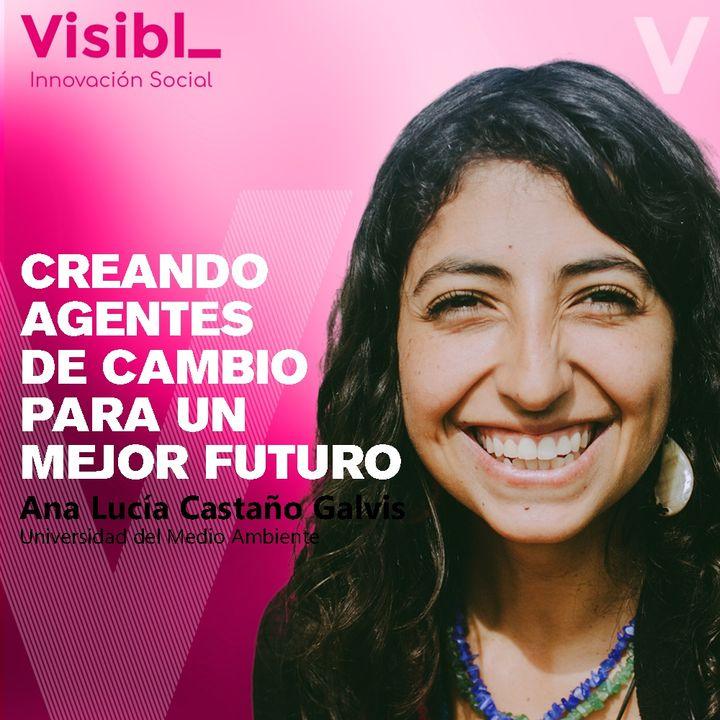Creando Agentes de Cambio para un mejor futuro I Ana Lucía Castaño I UMA