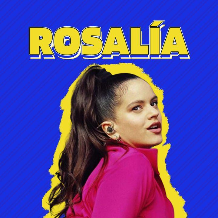 ¡Todo sobre Rosalía!