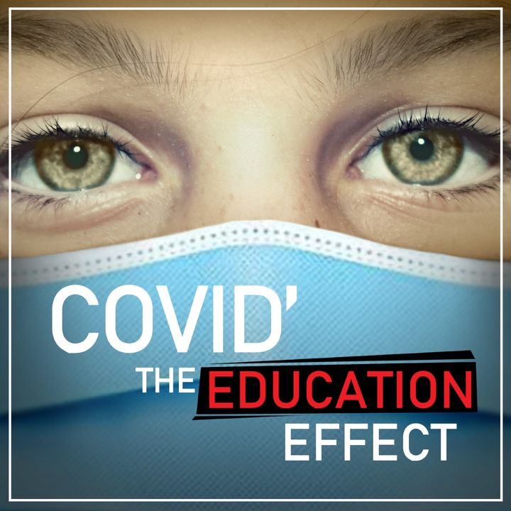 COVID' The Education Effect