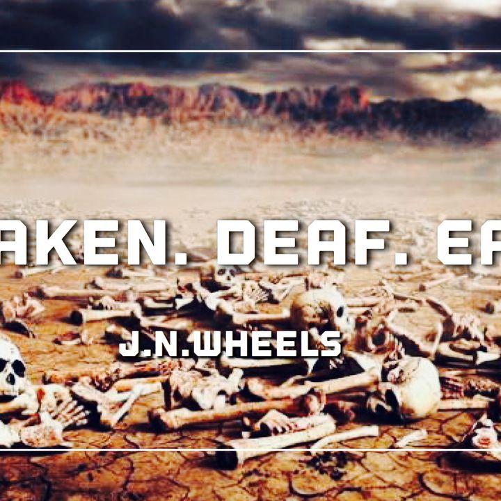 Awaken Deaf Ears - Audio Blog from JNWheels.com
