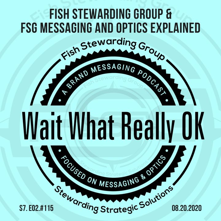 Fish Stewarding Group and FSG Messaging and Optics explained.