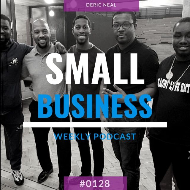 Deric Neal On Small Business Radio