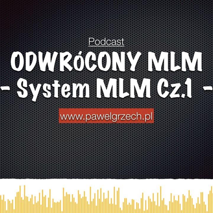 Odwrócony MLM & System MLM Cz.1