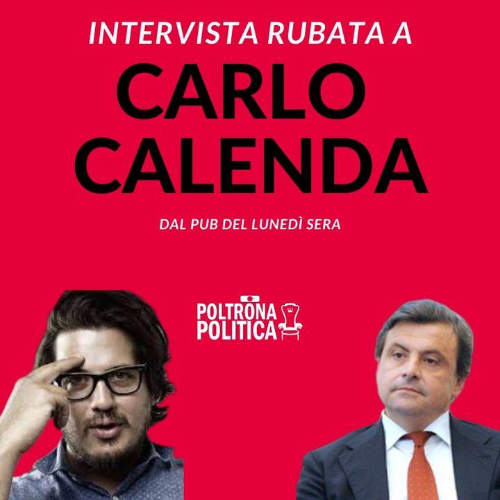 Intervista rubata a Carlo Calenda su Politica Italiana e Liberismo Sociale - ep. 1