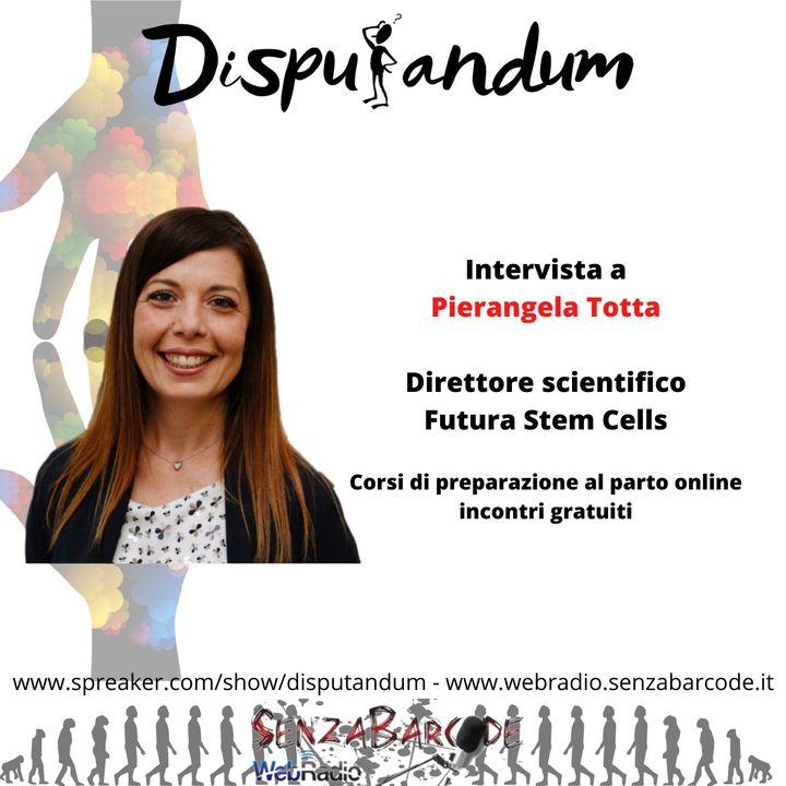 Pierangela Totta, Direttore scientifico Futura Stem Cells. Online corsi gratuiti di preparazione al parto