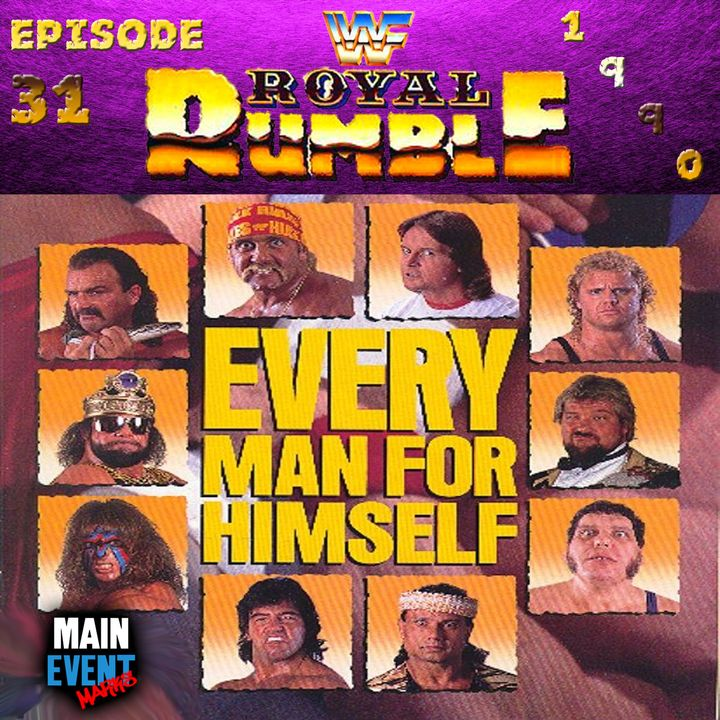 Episode 31: WWF Royal Rumble 1990 (Every Man For Himself)