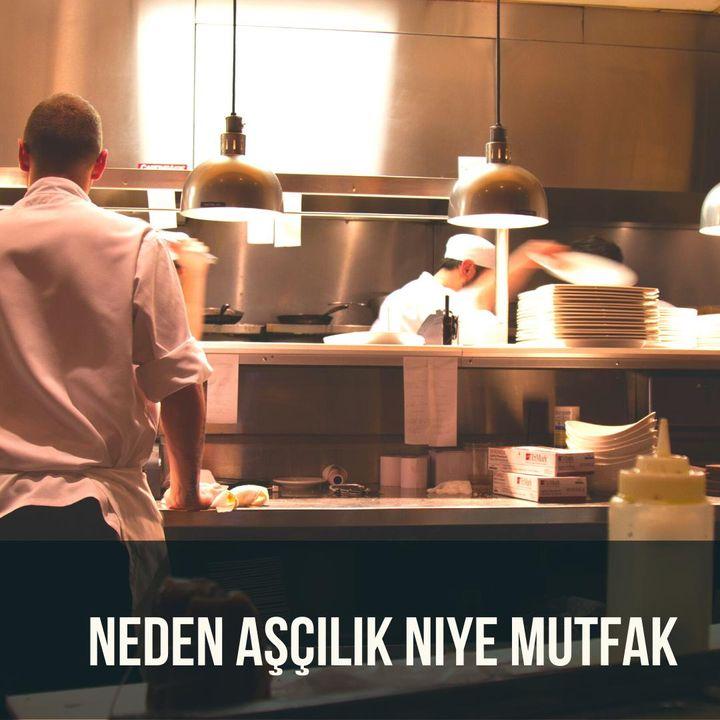 Neden Aşçılık Niye Mutfak