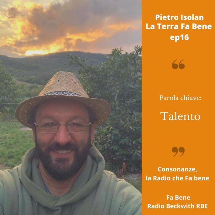 La Terra Fa Bene - Ep. 16 - Talento