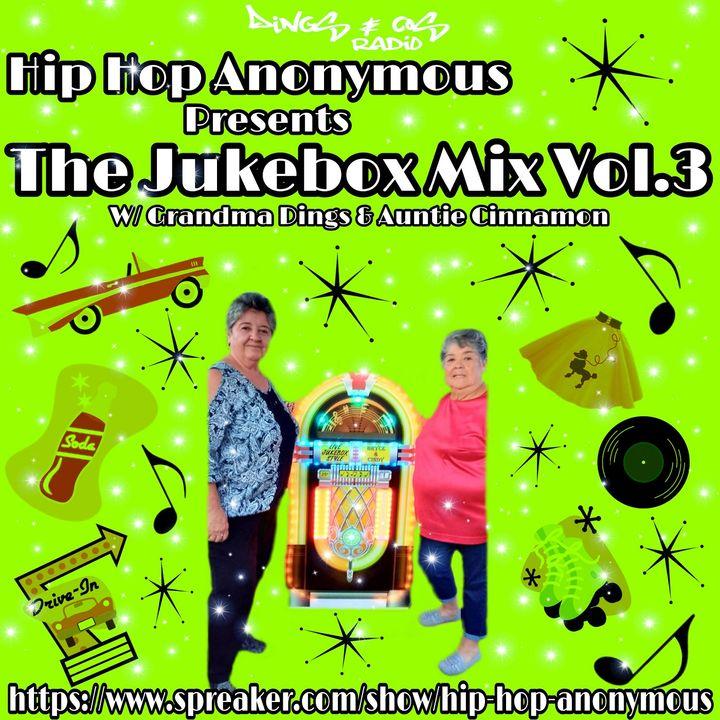 The Jukebox Mix Vol.3 Hosted By Grandma Dings & Auntie Cinnamon (7-25-18)