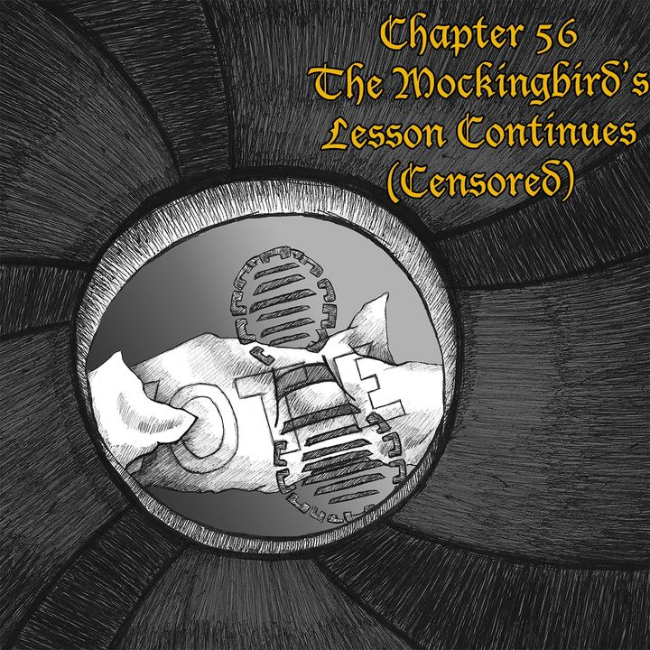 Chapter 56: The Mockingbird's Lesson Continues CENSORED