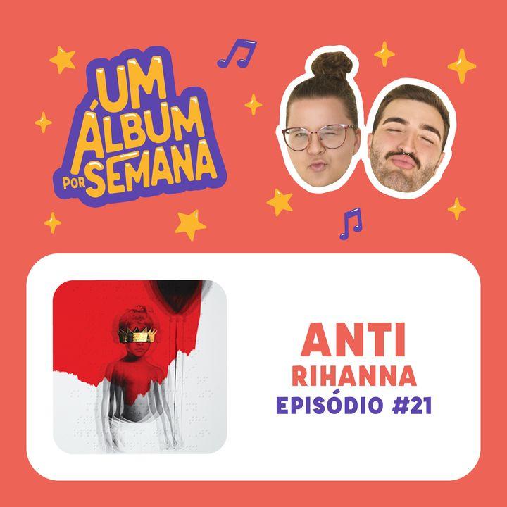 #21 Anti - Rihanna