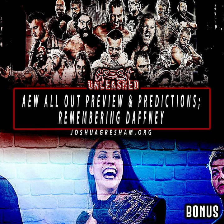 AEW All Out 2021 Predictions, Remembering Daffney | Bonus