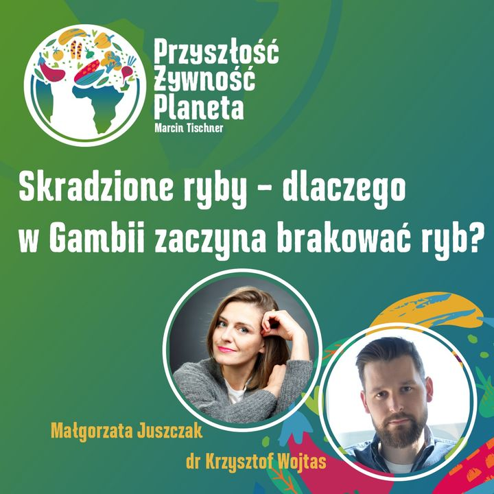 4. Skradzione ryby - czemu w Gambii zaczyna brakować ryb? | Małgorzata Juszczak & Krzysztof Wojtas