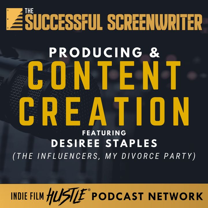 Ep 79 - Producing & Content Creation with Desiree Staples