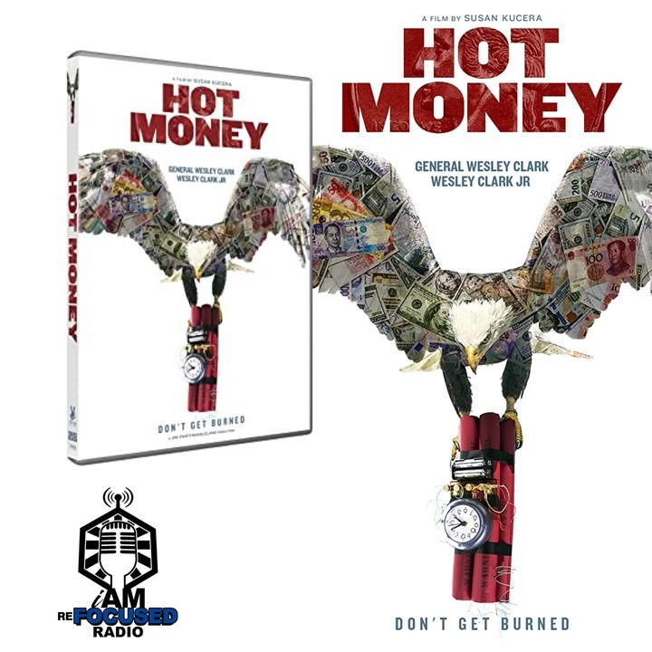 Documentary HOT MONEY featuring Former NATO commander Wesley K. Clark and his son Wes Clark Jr.