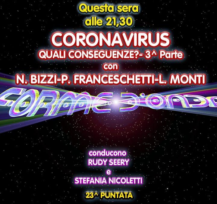 Forme d'Onda - Coronavirus: quali conseguenze? Parte 3 - N. Bizzi, P. Franceschetti, L. Monti - 23^ puntata (09/04/2020)