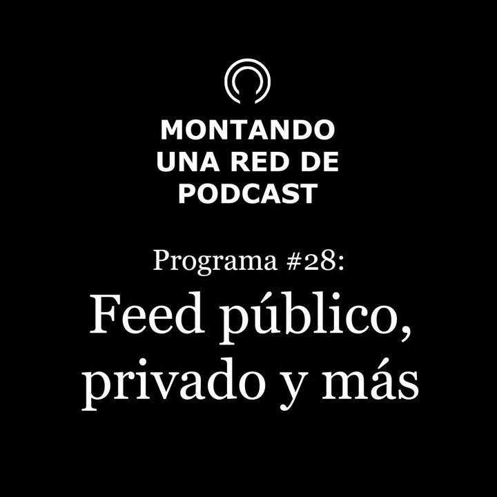 Podcast públicos, privados, mixtos, etc | Montando una Red de Podcast #28