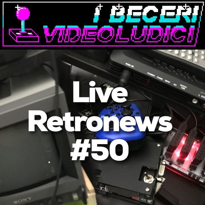Live Retronews #50 La fine dell'inizio?