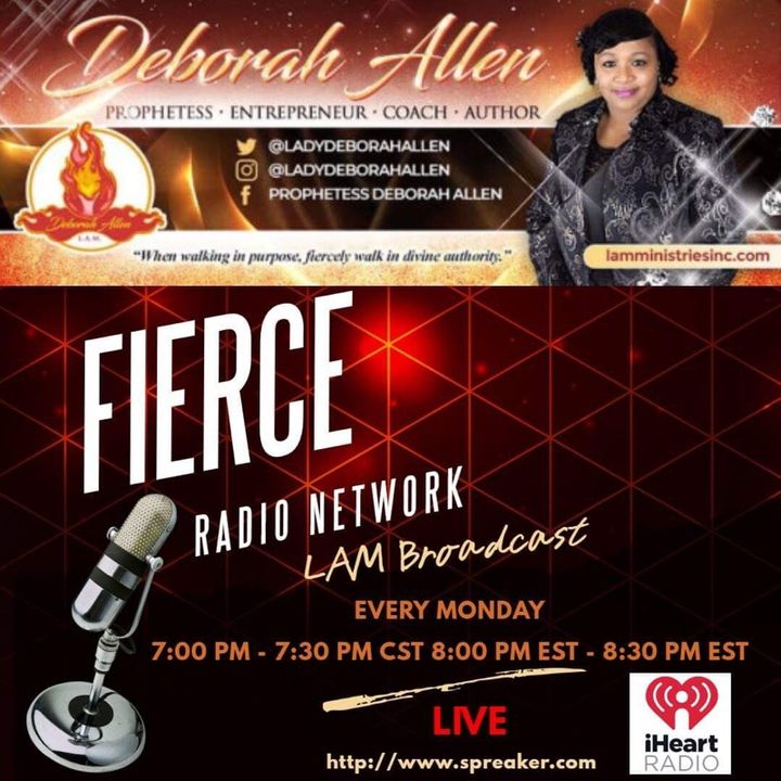Walking in purpose for your life - Prophetess Deborah Allen: FIERCE RADIO
