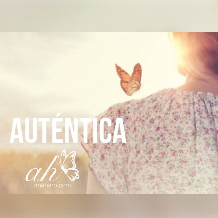 Ana Haro - Auténtica 🦋